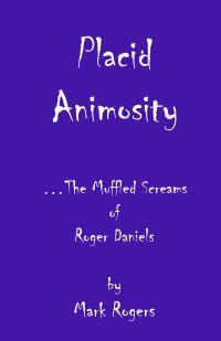 Placid Animosity